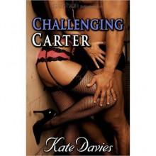 Challenging Carter - Kate Davies