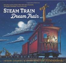 Steam Train, Dream Train - Sherri Duskey Rinker,Tom Lichtenheld