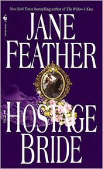 The Hostage Bride (Bride, #1) - Jane Feather