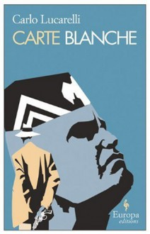 Carte Blanche - Carlo Lucarelli, Michael Reynolds