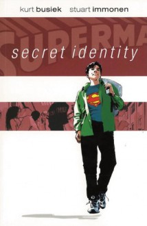 Superman: Secret Identity - Kurt Busiek, Stuart Immonen