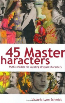45 Master Characters - Victoria Lynn Schmidt