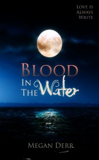 Blood in the Water - Megan Derr