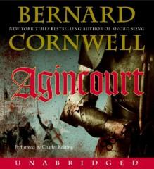 Agincourt - Bernard Cornwell, Charles Keating