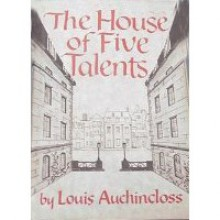 House Of Five Talents - Louis Auchincloss