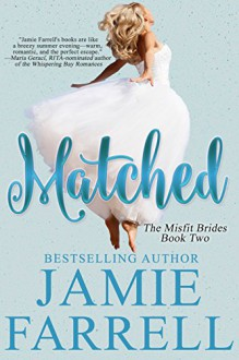 Matched (Misfit Brides Book 2) - Jamie Farrell