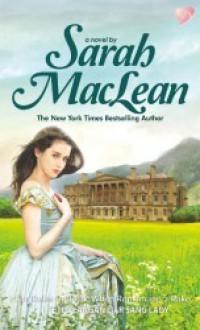 Nine Rules to Break When Romancing a Rake - Petualangan Liar Sang Lady - Sarah MacLean