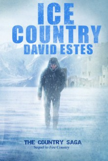 Ice Country (The Country Saga Book 2) - David Estes