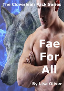 Fae For All (The Cloverleah Pack Book 6) - Lisa Oliver