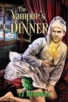 The Vampire's Dinner - T.J. Nichols