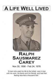 A Life Well Lived - Ralph Sausmarez Carey