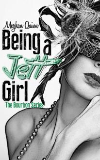 Being a Jett Girl - Meghan Quinn