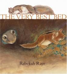 The Very Best Bed - Rebekah Raye