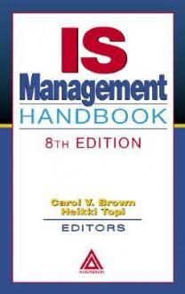 Is Management Handbook, 8th Edition - Carol V. Brown, Heikki Topi, Brown V. Brown