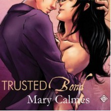 Trusted Bond - Mary Calmes