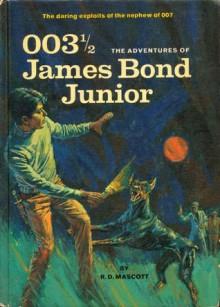 003 1/2 The Adventures of James Bond Junior - R.D. Mascott