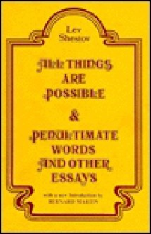All Things Are Possible And Penultimate Words And Other Essays - Lev Shestov, Лев Шестов