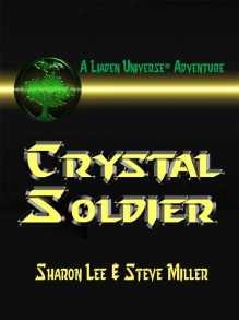 Crystal Soldier - Sharon Lee,Steve Miller
