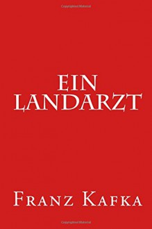 Ein Landarzt - Franz Kafka