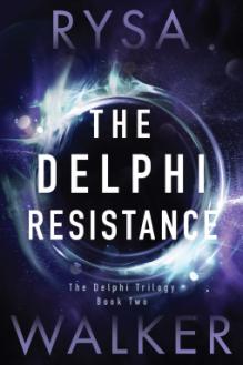 The Delphi Resistance (The Delphi Trilogy) - Rysa Walker
