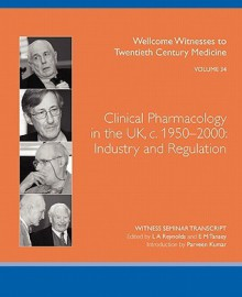 Clinical Pharmacology in the UK, C. 1950-2000: Industry and Regulation - Lois A. Reynolds