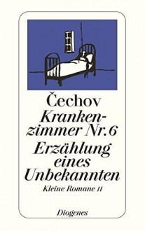 Krankenzimmer Nr. 6. Erzählung Eines Unbekannten. - Peter Urban, Gerhard Dick, Ada Knipper, Anton Čechov