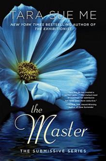 The Master: The Submissive Series - Tara Sue Me