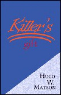 Killer's Gift - Hugo Matson