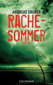 Rachesommer - Andreas Gruber