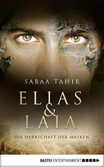 Elias & Laia - Die Herrschaft der Masken - Sabaa Tahir,Barbara Imgrund