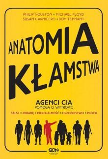 Anatomia kłamstwa - Philip Houston, Michael Floyd, Susan Carnicero, Don Tennant, Iga Noszczyk, Sonia Miniewicz, Zbigniew Nęcki