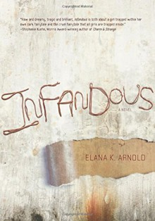 Infandous (Fiction - Young Adult) - Elana K. Arnold