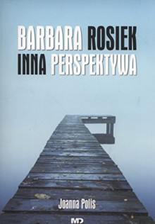 Inna perspektywa - Rosiek Barbara