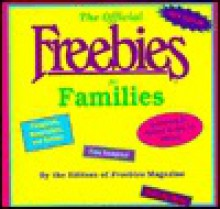 The Official Freebies for Families: Something for Next-To-Nothing for Everyone - Freebies Magazine