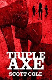 Triple Axe - Scott Cole