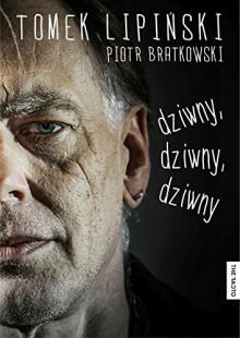 Dziwny dziwny dziwny - Bratkowski Piotr Lipinski Tomek