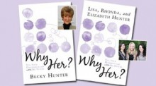 Why Her?: You, Your Mother-in-Law / Daughter-in-Law and the Big Picture - Becky Hunter
