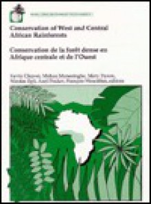 Conservation of West and Central African Rainforests =: Conservation de La Foret Dense En Afrique Centrale Et de L'Ouest - Kevin M. Cleaver, Mary Dyson, Mohan Munasinghe