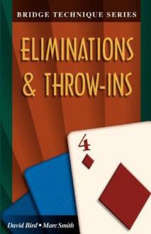 Bridge Technique 4: Eliminations & Throw-Ins - Marc Smith, David Bird