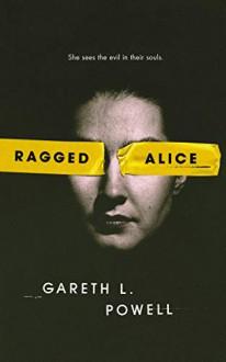 Ragged Alice - Gareth L. Powell