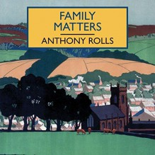 Family Matters - Anthony Rolls,Gordon Griffin