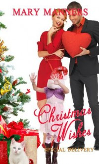 Christmas Wishes Special Delivery (Christmas Holiday Extravaganza) - Mary Manners