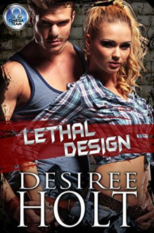 Lethal Design (The Omega Team Series Book 3) - Desiree Holt