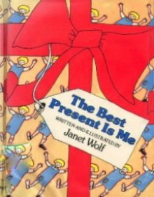 The Best Present is Me - Janet Wolf