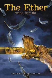 The Ether: Vero Rising - Laurice Elehwany Molinari