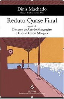 Reduto Quase Final seguido de Discurso de Alfredo Marceneiro a Gabriel Garcia Marquez - Dinis Machado