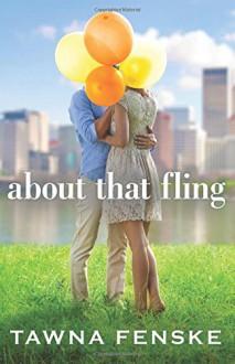 About That Fling - Tawna Fenske