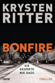 Bonfire – Sie gehörte nie dazu: Thriller - Krysten Ritter,Norbert Möllemann,Charlotte Breuer