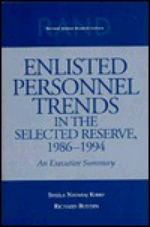 Enlisted Personnel Trends in the Selected Reserve, 1986-1994: Executive Summary: An Executive Summary - Sheila Kirby