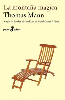 La montaña mágica - Thomas Mann, Isabel García Adánez